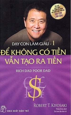 Dạy con làm giàu - Rich dad poor dad những cuốn sách hay về kinh doanh