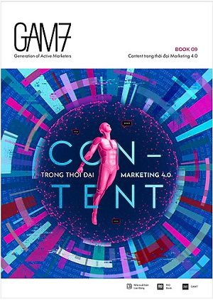 GAM7 Book No.9: Content Trong Thời Đại Marketing 4.0