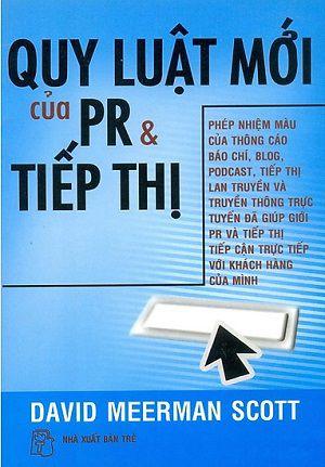 sách kinh doanh online Quy Luật Mới Của PR Và Tiếp Thị – David Meerman Scott