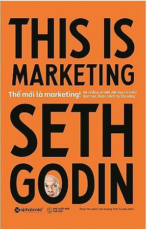 Thế Mới Là Marketing sách marketing hay nhất mọi thời đại